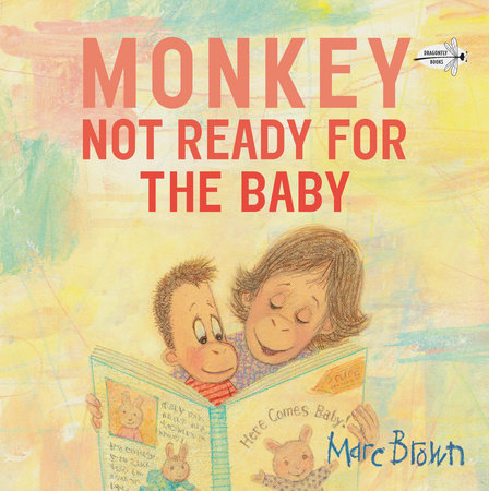 Monkey: Not Ready for the Baby by Marc Brown
