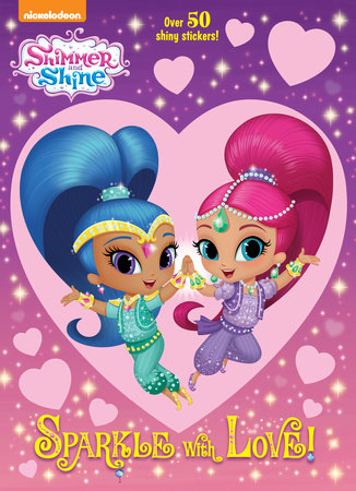 Sparkle with Love! (Shimmer and Shine) by Golden Books