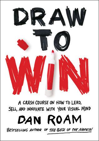 Draw to Win by Dan Roam