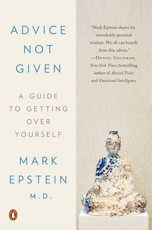 Advice Not Given by Mark Epstein, M.D.
