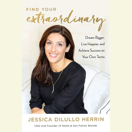 Find Your Extraordinary by Jessica DiLullo Herrin