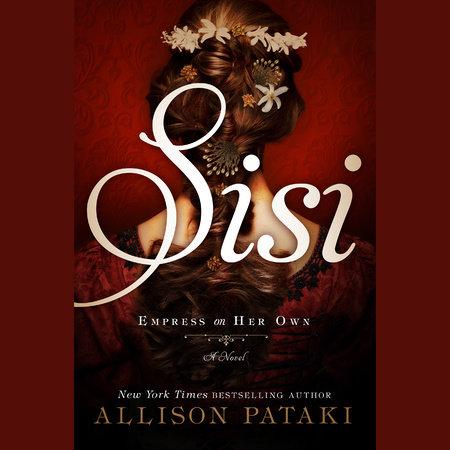 Sisi by Allison Pataki