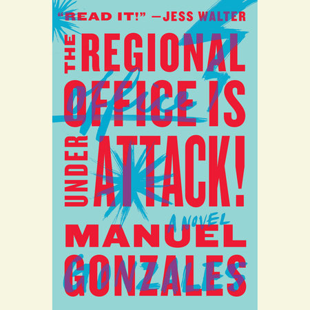 The Regional Office is Under Attack! by Manuel Gonzales