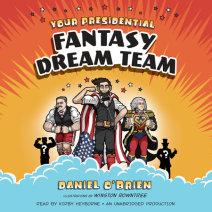 Your Presidential Fantasy Dream Team Cover