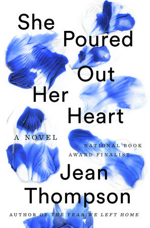 She Poured Out Her Heart by Jean Thompson