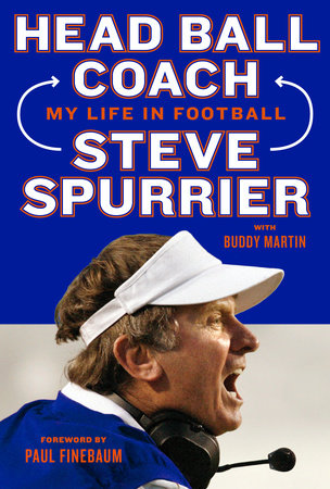 Head Ball Coach by Steve Spurrier and Buddy Martin
