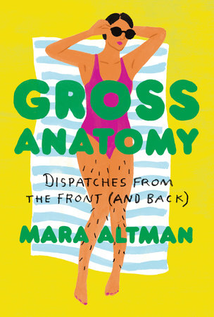 Gross Anatomy By Mara Altman Penguinrandomhouse