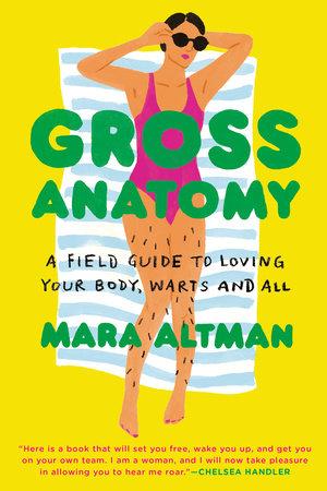 Gross Anatomy by Mara Altman