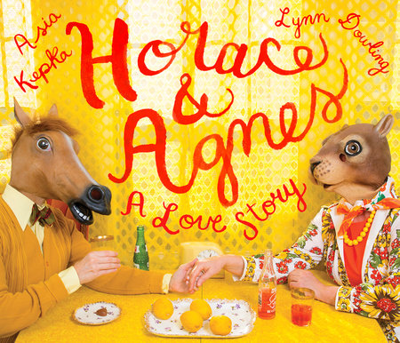 Horace and Agnes by Lynn Dowling and Asia Kepka