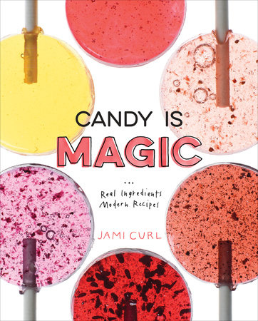 Candy Is Magic by Jami Curl