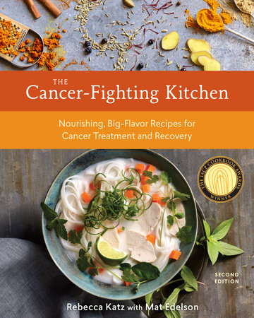 The Cancer-Fighting Kitchen, Second Edition by Rebecca Katz and Mat Edelson