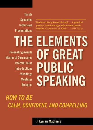 The Elements of Great Public Speaking by J. Lyman Macinnis