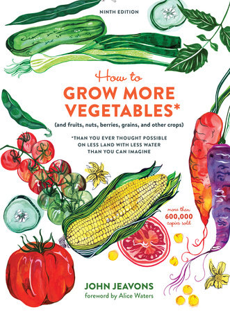 How To Grow More Vegetables Ninth Edition By John Jeavons