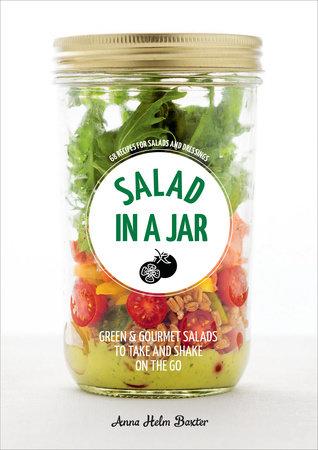 Salad in a Jar by Anna Helm Baxter