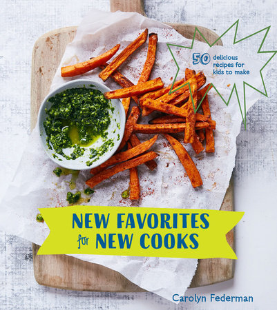 New Favorites for New Cooks by Carolyn Federman