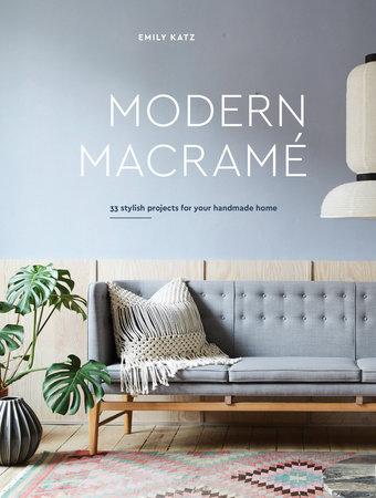Modern Macrame by Emily Katz