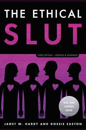 The Ethical Slut, Third Edition by Janet W. Hardy and Dossie Easton