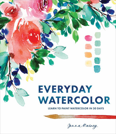 Everyday Watercolor By Jenna Rainey Penguinrandomhouse Com Books