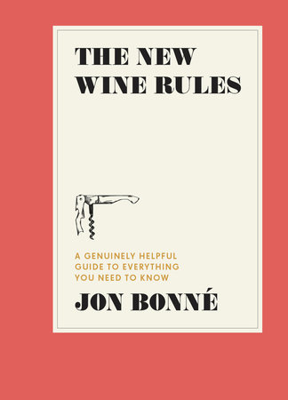The New Wine Rules by Jon Bonne