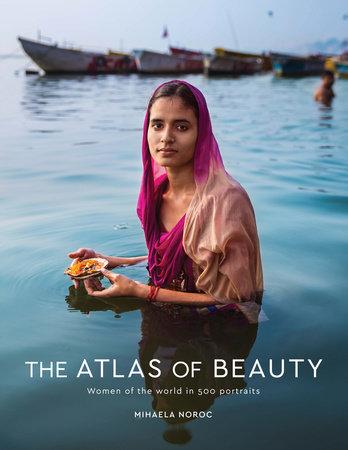 The Atlas of Beauty by Mihaela Noroc
