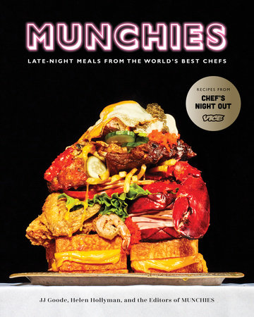 MUNCHIES by JJ Goode, Helen Hollyman and Editors of MUNCHIES