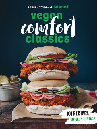 Hot for Food Vegan Comfort Classics by Lauren Toyota