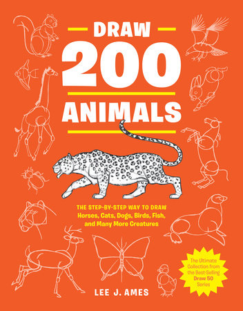 Draw 200 Animals by Lee J. Ames
