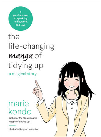 The Life-Changing Manga of Tidying Up by Marie Kondo, Illustrated by Yuko Uramoto