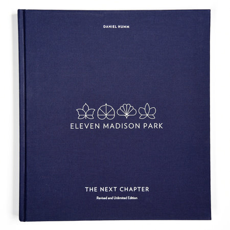Eleven Madison Park: The Next Chapter, Revised and Unlimited Edition by Daniel Humm and Will Guidara