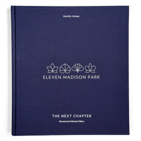 Eleven Madison Park: The Next Chapter, Revised and Unlimited Edition