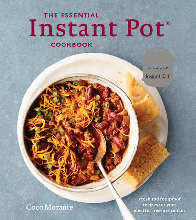 The Essential Instant Pot Cookbook by Coco Morante
