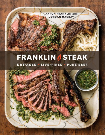 Franklin Steak by Aaron Franklin and Jordan Mackay