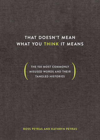 That Doesn't Mean What You Think It Means by Ross Petras and Kathryn Petras