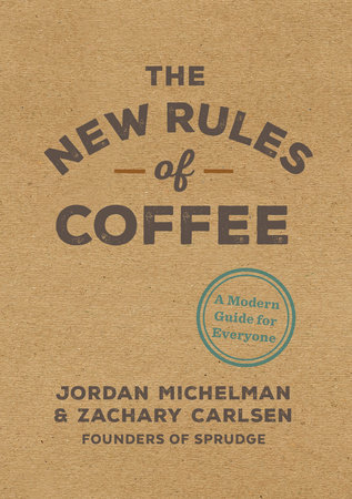 The cover of the book The New Rules of Coffee