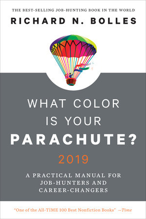 What Color Is Your Parachute? 2019 by Richard N. Bolles