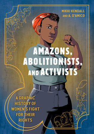 Amazons, Abolitionists, and Activists by Mikki Kendall