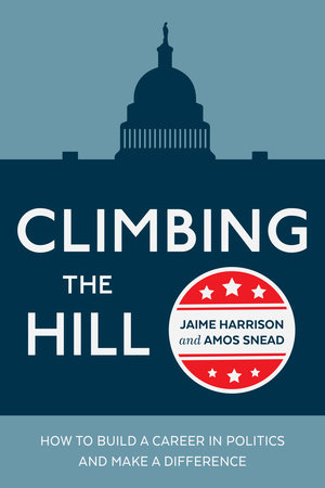Climbing the Hill by Jaime Harrison and Amos Snead