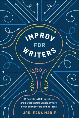 Improv for Writers by Jorjeana Marie