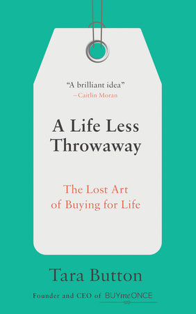 A Life Less Throwaway by Tara Button