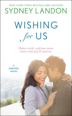 Wishing For Us by Sydney Landon