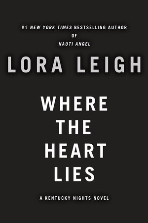 Where the Heart Lies by Lora Leigh