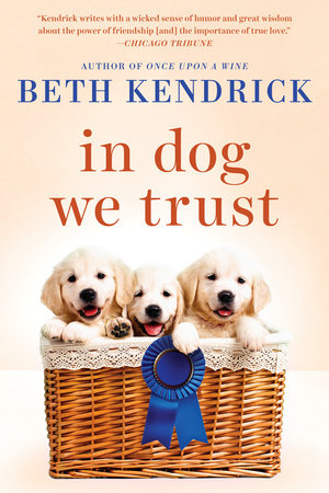 In Dog We Trust by Beth Kendrick