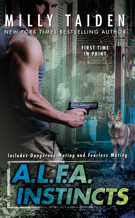 A.L.F.A. Instincts by Milly Taiden