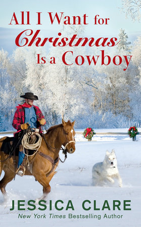 All I Want for Christmas Is a Cowboy by Jessica Clare