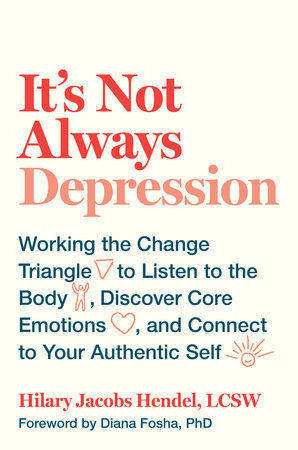 It's Not Always Depression by Hilary Jacobs Hendel