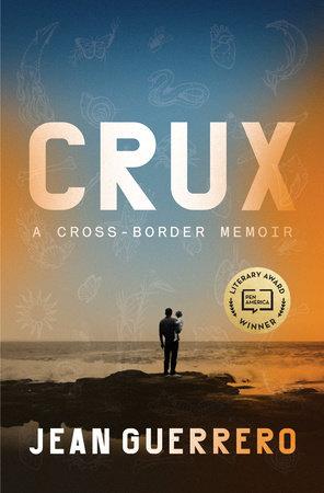 Crux by Jean Guerrero