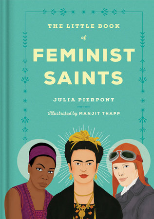 The cover of the book The Little Book of Feminist Saints