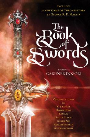 The Book of Swords by George R. R. Martin, Robin Hobb, Scott Lynch and Garth Nix