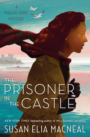 The Prisoner in the Castle by Susan Elia MacNeal