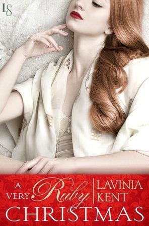 A Very Ruby Christmas by Lavinia Kent